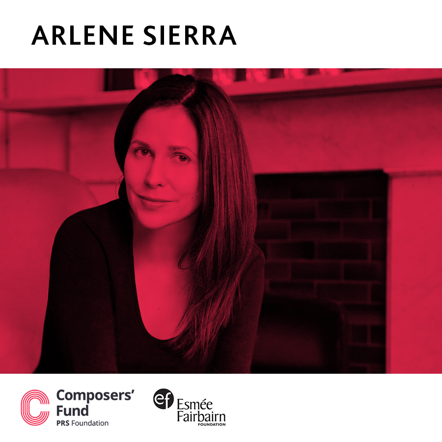 PRS Composers' Fund support for Arlene Sierra, Vol. 3